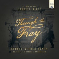 Through the Fray - George Alfred Henty - audiobook
