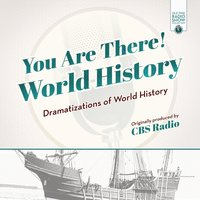 You Are There! World History - Opracowanie zbiorowe - audiobook