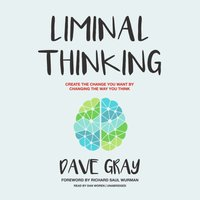 Liminal Thinking - Dave Gray - audiobook