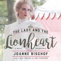 Lady and the Lionheart - Joanne Bischof - audiobook
