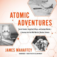 Atomic Adventures - James Mahaffey - audiobook