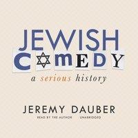 Jewish Comedy - Jeremy Dauber - audiobook