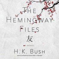 Hemingway Files - H. K. Bush - audiobook