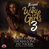 Around the Way Girls 3 - Alisha Yvonne - audiobook
