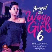 Around the Way Girls 6 - Mark Anthony - audiobook