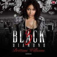 Black Diamond 3 - Brittani Williams - audiobook
