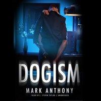 Dogism - Mark Anthony - audiobook