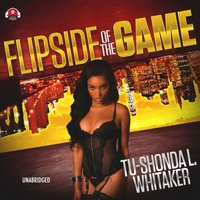 Flip Side of the Game - Tu-Shonda L. Whitaker - audiobook