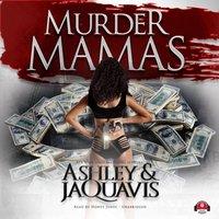 Murder Mamas - Ashley JaQuavis - audiobook