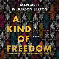 Kind of Freedom - Margaret Wilkerson Sexton - audiobook