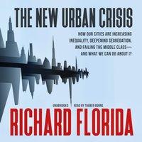 New Urban Crisis - Richard Florida - audiobook