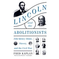 Lincoln and the Abolitionists - Fred Kaplan - audiobook