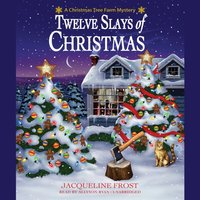 Twelve Slays of Christmas - Jacqueline Frost - audiobook
