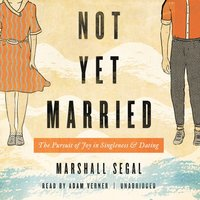 Not Yet Married - Marshall Segal - audiobook