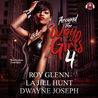 Around the Way Girls 4 - Roy Glenn - audiobook