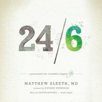 24/6 - MD Matthew Sleeth - audiobook
