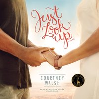 Just Look Up - Courtney Walsh - audiobook