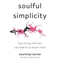 Soulful Simplicity - Courtney Carver - audiobook