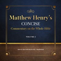 Matthew Henry's Concise Commentary on the Whole Bible, Vol. 1 - Matthew Henry - audiobook