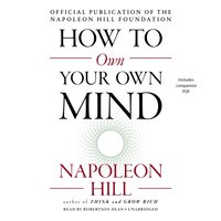How to Own Your Own Mind - Napoleon Hill - audiobook