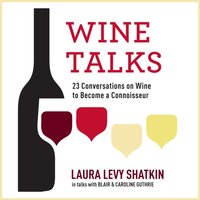 Wine Talks - Laura Levy Shatkin - audiobook