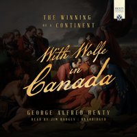 With Wolfe in Canada - George Alfred Henty - audiobook