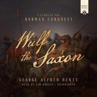 Wulf the Saxon - George Alfred Henty - audiobook