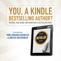 You, a Kindle Bestselling Author? - Tom Corson-Knowles - audiobook