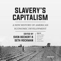 Slavery's Capitalism - Sven Beckert - audiobook