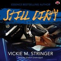 Still Dirty - Vickie M. Stringer - audiobook