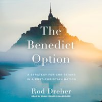 Benedict Option - Rod Dreher - audiobook