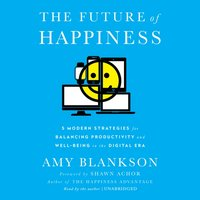 Future of Happiness - Amy Blankson - audiobook
