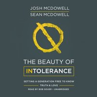 Beauty of Intolerance - Josh McDowell - audiobook