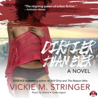 Dirtier Than Ever - Vickie M. Stringer - audiobook