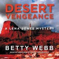 Desert Vengeance - Betty Webb - audiobook