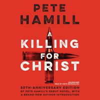Killing for Christ, 50th Anniversary Edition - Pete Hamill - audiobook