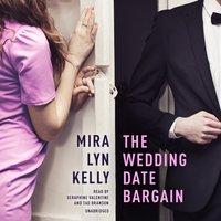 Wedding Date Bargain - Mira Lyn Kelly - audiobook