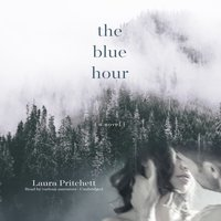 Blue Hour - Laura Pritchett - audiobook
