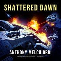 Shattered Dawn - Anthony Melchiorri - audiobook
