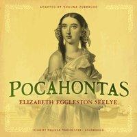 Pocahontas - Elizabeth Eggleston Seelye - audiobook