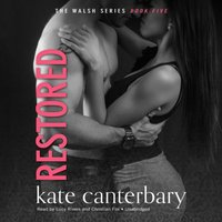 Restored - Kate Canterbary - audiobook