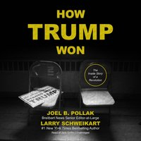 How Trump Won - Joel B. Pollak - audiobook