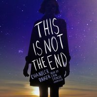This Is Not the End - Chandler Baker - audiobook