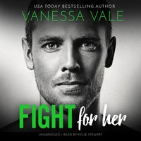Fight for Her - Vanessa Vale - audiobook