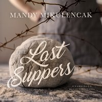 Last Suppers - Mandy Mikulencak - audiobook
