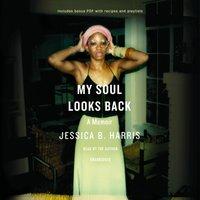 My Soul Looks Back - Jessica B. Harris - audiobook