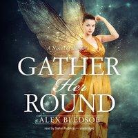 Gather Her Round - Alex Bledsoe - audiobook