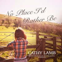 No Place I'd Rather Be - Cathy Lamb - audiobook