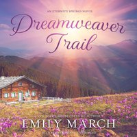 Dreamweaver Trail - Emily March - audiobook