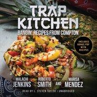 Trap Kitchen - Malachi Jenkins - audiobook